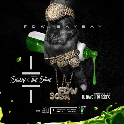 Sorry 4 The Slime - FDW BayBay