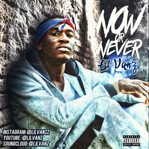 Now Or Never - Lil Vanz