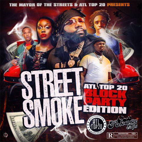 Street Smoke (ATL Top 20 Block Party Edition) - DJ Tokars