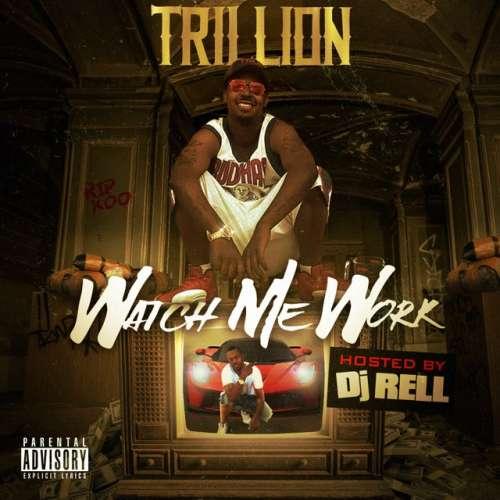 Trillion - Watch Me Work