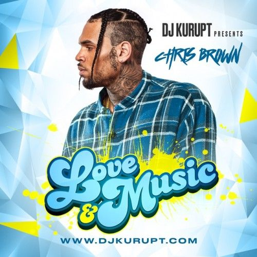 Love & Music (Chris Brown) - DJ Kurupt