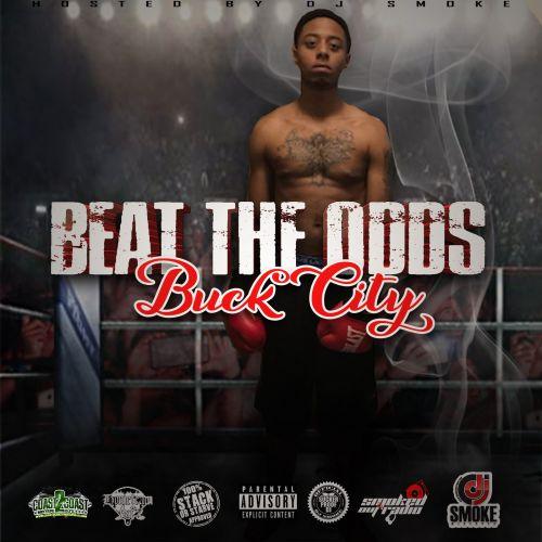 Beat The Odds Hosted by Dj Smoke - Buck City (DJ Smoke)