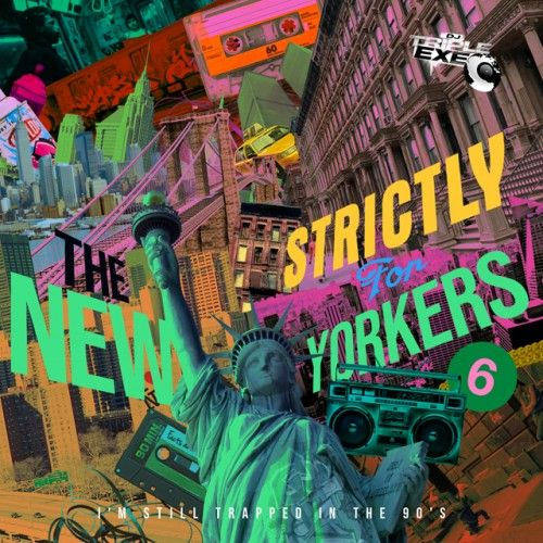 Strictly For The New Yorkers 6 - DJ Triple Exe