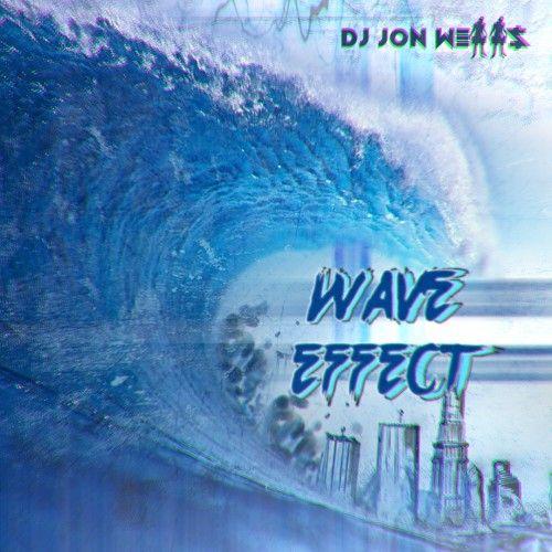 Wave Effect - DJ Jon Wells