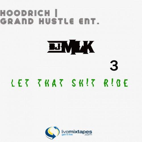 #LetThatShytRide 3 - DJ MLK