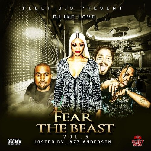 Fear The Beast 5 (Hosted By Jazz Anderson) - DJ Ike Love, Fleet DJs