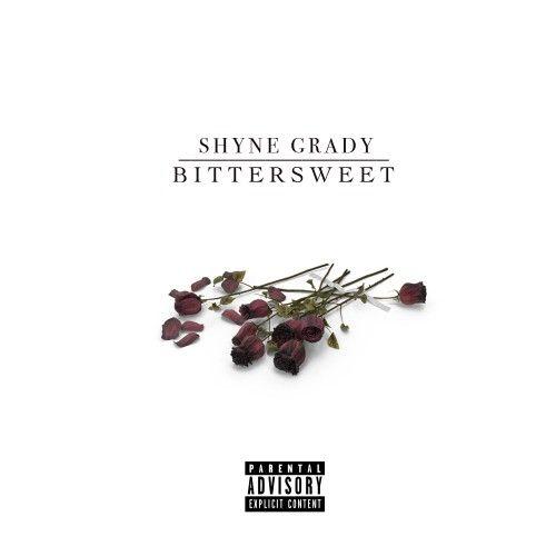 Bittersweet - Shyne Grady (DJ Lavish Lee)