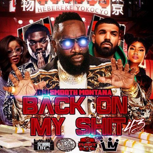 Back On My Shit 43 - DJ Smooth Montana