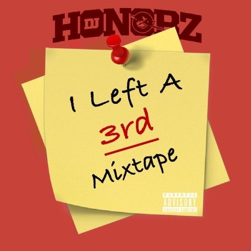 I Left A Mixtape 3 - DJ Honorz