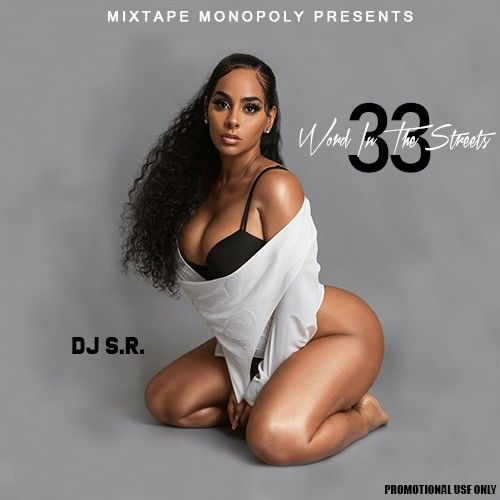 Word In The Streets 33 - DJ S.R., Mixtape Monopoly
