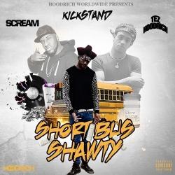Short Bus Shawty - Kickstand