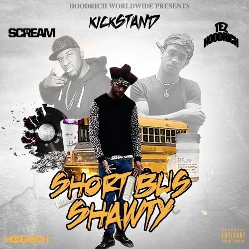 Kickstand - Short Bus Shawty ( DJ Scream X Tez Hoodrich)