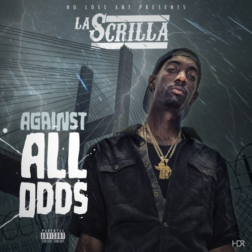 Against All Odds - La Scrilla