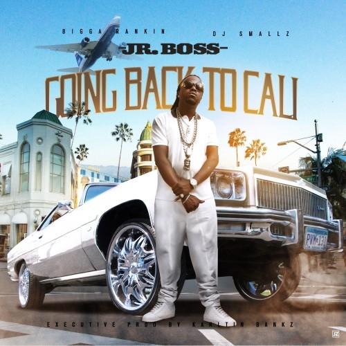 Going Back To Cali -  Jr. Boss (Bigga Rankin x DJ Smallz)