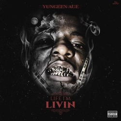 Yungeen Ace - Life Im Livin