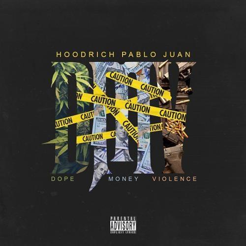 Dope, Money, Violence - Hoodrich Pablo Juan