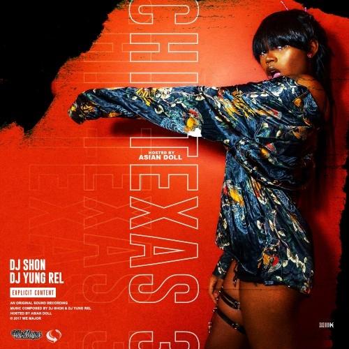 ChiTexas3 - Asian Doll & DJ Shon Chicago (Asian Doll )
